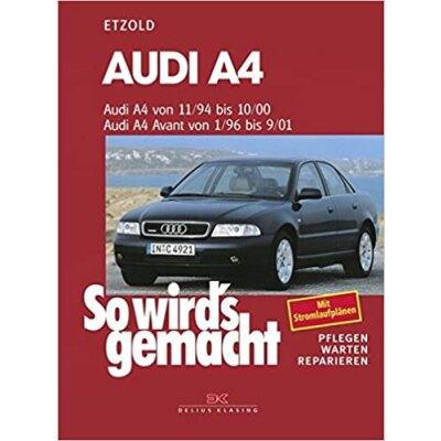 So wirds gemacht: Band 98, Audi A4 von 11/94 bis 10/00, Avant von 01/96 bis 09/01
