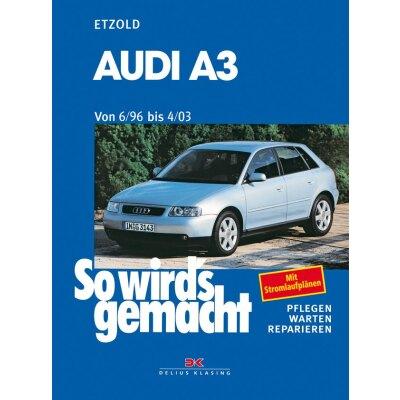 So wirds gemacht: Band 110, Audi A3 von 06/96 bis 04/03