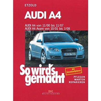 So wirds gemacht: Band 127, Audi A4 von 11/00 bis 11/07