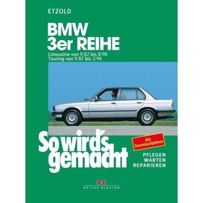 So wirds gemacht: Band 58, BMW 3er Limousine von 09/82 bis 08/90, Touring von 09/87 bis 02/94