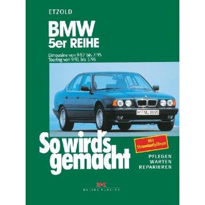 So wirds gemacht: Band 67, BMW 5er Limousine von 09/87 bis 07/95, Touring von 09/91 bis 01/96