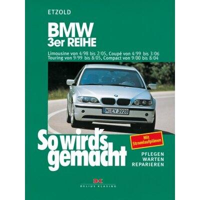 So wirds gemacht: Band 116, BMW 3er Limousine von 04/98 bis 02/05; Coupé von 04/99 bis 03/06; Touring von 09/99 bis 08/05; Comapct von 09/00 bis 08/04