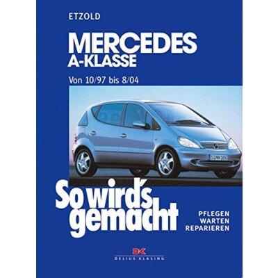 So wirds gemacht: Band 124, Mercedes A-Klasse von 10/97 bis 08/04
