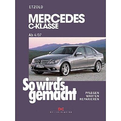 So wirds gemacht: Band 146, Mercedes C-Klasse W204 von 03/07 bis 11/13