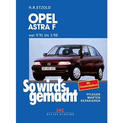 So wirds gemacht: Band 78, Opel Astra F von 09/91 bis 03/98