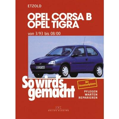So wirds gemacht: Band 90, Opel Corsa B / Opel Tigra von 03/93 bis 08/00