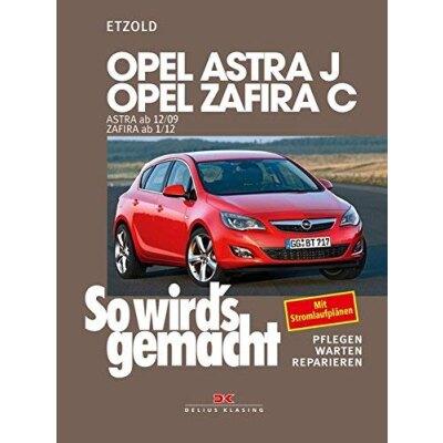 So wirds gemacht: Band 153, Opel Astra J von 12/09 bis 09/15 ; Opel Zafira C ab 01/12
