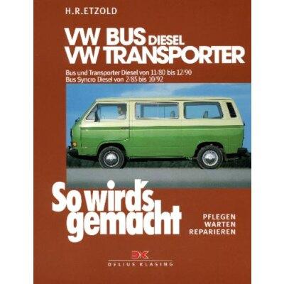 So wirds gemacht: Band 35, VW Bus und Transporter Diesel von 11/80 bis 12/90 ; Bus Syncro Diesel von 02/85 bis 10/92
