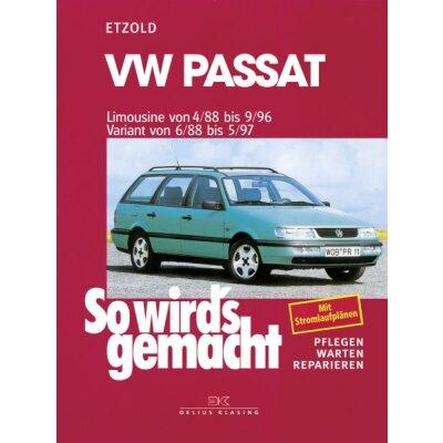 So wirds gemacht: Band 61, VW Passat Limousine von 04/88 bis 09/96 ; Variant von 06/88 bis 05/97