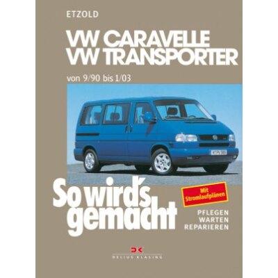 So wirds gemacht: Band 75, VW Caravelle/Transporter T4 von 09/90 bis 01/03