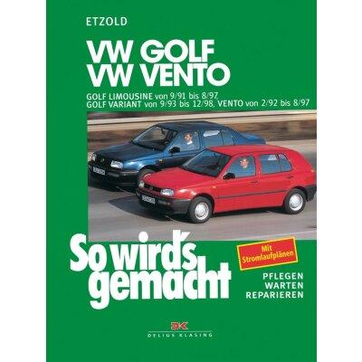 So wirds gemacht: Band 79, VW Golf III Limousine von 09/91 bis 08/97; Golf Variant von 09/93 bis 12/98; Vento von 02/92 bis 08/97