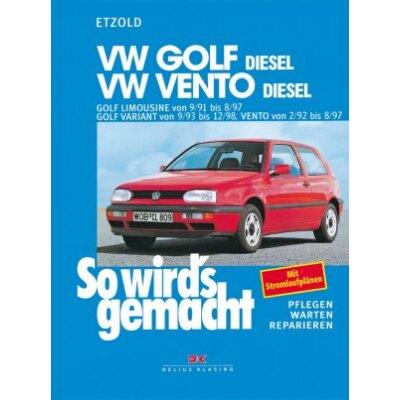 So wirds gemacht: Band 80, VW Golf III Diesel von 09/91 bis 08/97; Vento Diesel von 02/92 bis 08/97
